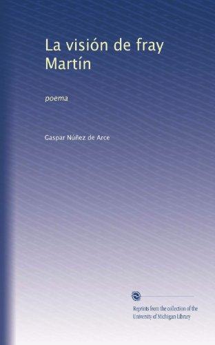 La visión de fray Martín: poema (Spanish Edition)