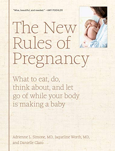 Pdf Fitness The New Rules of Pregnancy: What to Eat, Do, Think About, and Let Go Of While Your Body Is Making a Baby