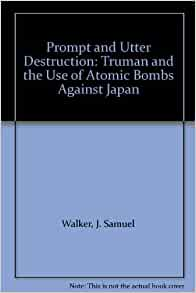 """prompt and utter destruction The declaration ended by warning of """"prompt and utter destruction"""" if japan  an  atomic bomb on hiroshima, japan, destroying most of the city."""