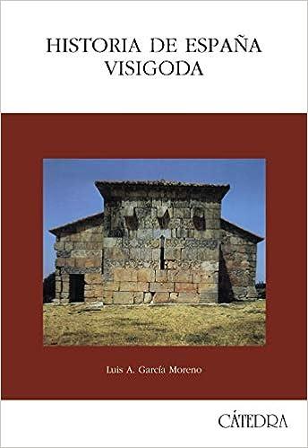 Historia de España visigoda (Historia. Serie mayor): Amazon.es: García Moreno, Luis: Libros