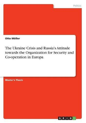 The Ukraine Crisis and Russia's Attitude Towards the Organization for Security and Co-Operation in Europa