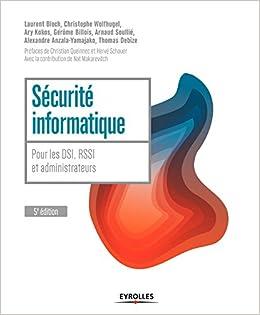 Sécurité informatique: Pour les DSI, RSSI et administrateurs.
