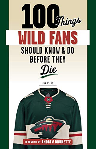 (100 Things Wild Fans Should Know & Do Before They Die (100 Things...Fans Should Know))
