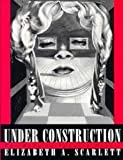 Under Construction : The Body in Spanish Novels, Scarlett, Elizabeth A., 0813915325