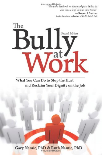 The Bully at Work: What You Can ...