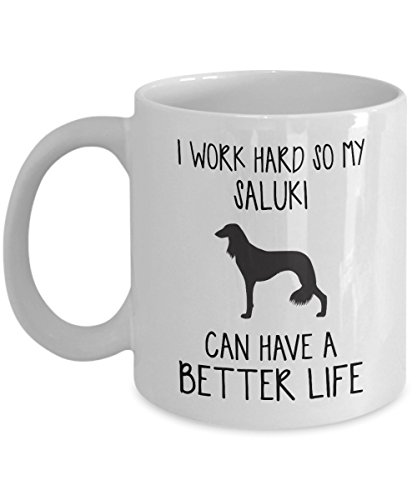 (Saluki Mug - I Work Hard So Can Have A Better Life - Funny Novelty Ceramic Coffee & Tea Cup Cool Gifts For Men Or Women With Gift Box)