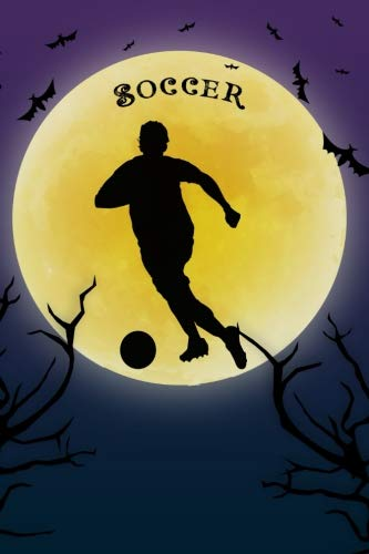 Soccer Notebook Training Log: Cool Spooky Halloween Theme Blank Lined Student Exercise Composition Book/Diary/Journal For Soccer Players, Coaches, Trainers, 6x9, 130 Pages (Halloween Edition)