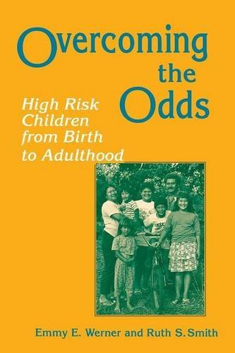 Overcoming the Odds: High Risk Children from Birth to Adulthood