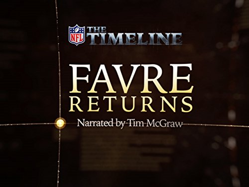 The Timeline - Favre Returns (Has Carolina Been To The Super Bowl)