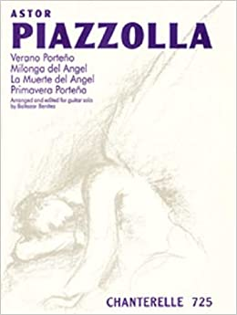 Astor Piazzolla: Verano Porteno and Three Other Pieces (Chanterelle) (Spanish Edition) by by Astor Piazzolla, arranged and edited by Baltazar Benitez (1998) ...