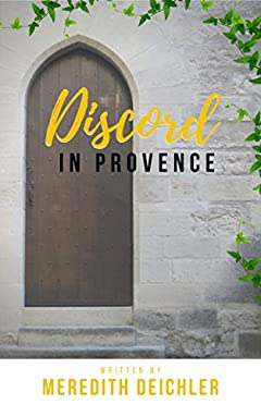 Discord in Provence: European Tour Trilogy (Suitcases and Love Book 2)