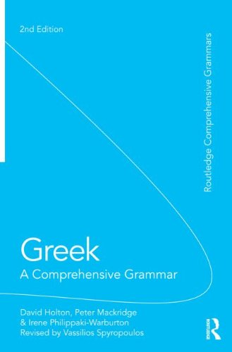 Greek: A Comprehensive Grammar of the Modern Language (Routledge Comprehensive Grammars) by Routledge