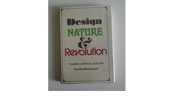 and Revolution Design Toward a Critical Ecology Nature