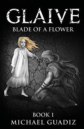 Glaive: Blade of a Flower (Keen Blade Chronicle)