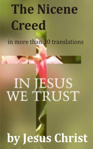 by Jesus Christ: The Nicene Creed translated into more than 30 languages