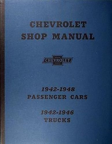 Chevrolet Shop Manual 1942-1948 Passenger Cars 1942-1946 -
