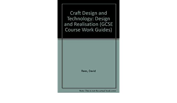 Craft Design And Technology Design And Realisation Gcse Course
