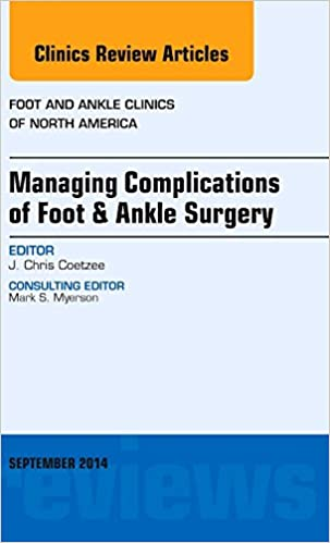 Book Managing Complications of Foot and Ankle Surgery, An issue of Foot and Ankle Clinics of North America, 1e (The Clinics: Orthopedics)