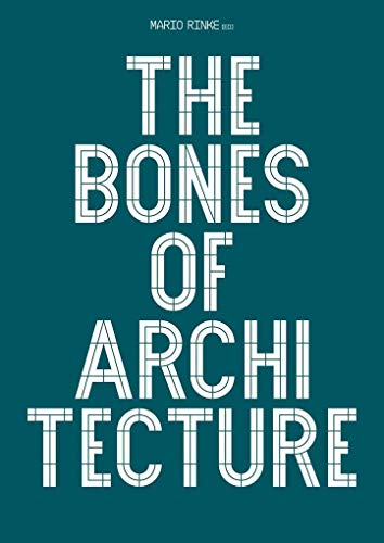 The Bones Of Architecture. Structure And Design Practices (English Structure Practices)