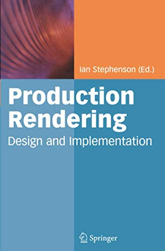- Production Rendering: Design and Implementation