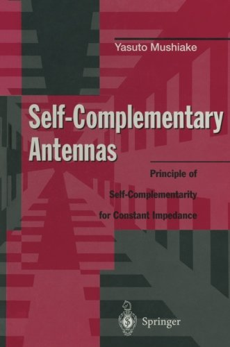 Self-Complementary Antennas: Principle of Self-Complementarity for Constant Impedance by Brand: Springer