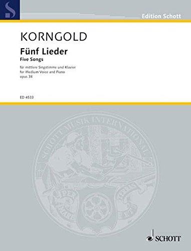 Five Songs Op 38 (Allemand) Broché – 1 janvier 1986 Erich Wolf Korngold Schott Music 3795796792 Musikalien