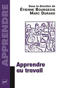 Apprendre au travail par Étienne Bourgeois