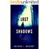 Lost Shadows: A Novel