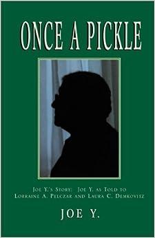 Book Once a Pickle: Joe Y.'s Story by Joe Y (2001-07-01)