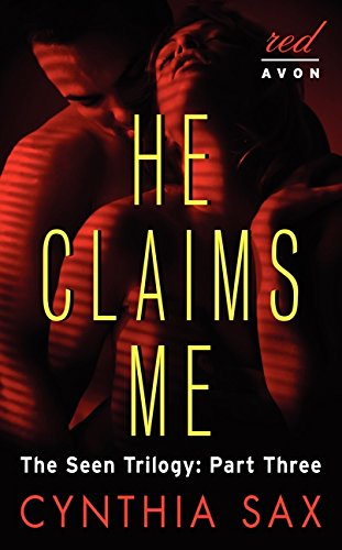 He Claims Me: The Seen Trilogy: Part Three