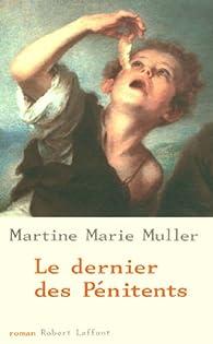 Le Dernier des pénitents par Marie-Martine Muller