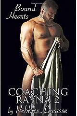 Coaching Rayna #2: Bound Hearts Paperback