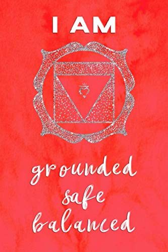 Root Chakra Journal: I Am Grounded, Safe, Balanced Muladhara Red Symbol and Positive Affirmation Notebook 100 Page 6 x 9