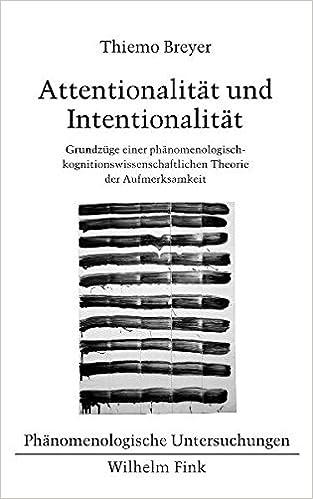 Attentionalitat und Intentionalitat: Grundzuge einer phanomenologisch-kognitionswissenschaftlichen Theorie der Aufmerksamkeit