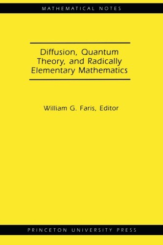 Diffusion, Quantum Theory, and Radically Elementary Mathematics. (MN-47): (Mathematical Notes)