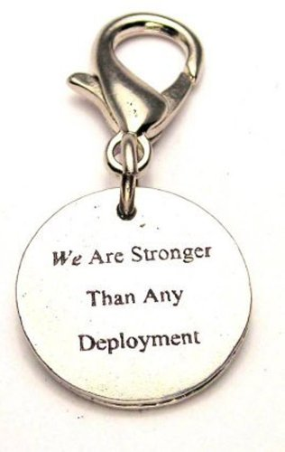 We Are Stronger Than Any Deployment ChubbyChicoCharms Pewter Charm Zipper Pull