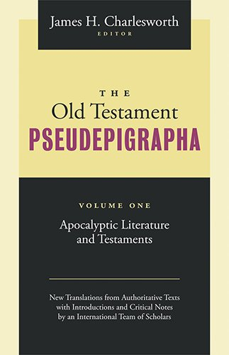 The Old Testament Pseudepigrapha: Apocalypic Literature and Testaments