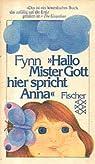 Hallo Mister Gott, hier spricht Anna. par Fynn