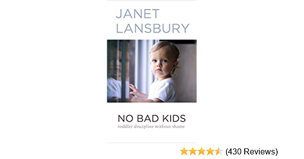 Amazon no bad kids toddler discipline without shame ebook amazon no bad kids toddler discipline without shame ebook janet lansbury kindle store fandeluxe Image collections