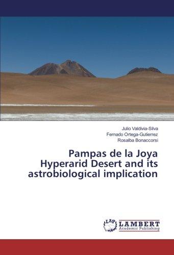 Pampas de la Joya Hyperarid Desert and its astrobiological implication