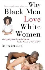 Black why do men love girls 11 Things