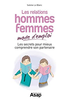 Les relations hommes-femmes mode d'emploi (French Edition