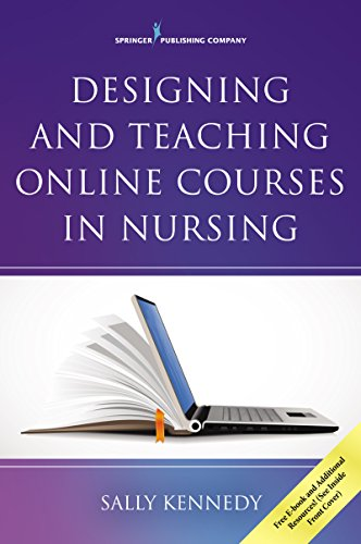 Designing And Teaching Online Courses In Nursing