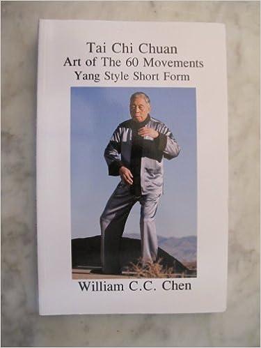 Tai Chi Chuan Art of The 60 Movements Yang Style Short Form ...
