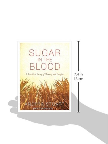 Sugar in the Blood: A Family's Story of Slavery and Empire by Brand: Tantor Media