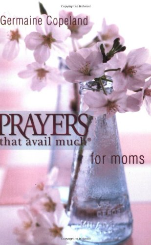 Prayers That Avail Much for Moms (pocket edition)