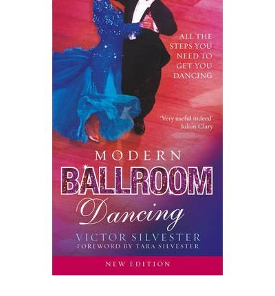 Modern Ballroom Dancing: All The Steps You Need To Get You Dancing (Paperback) - Common