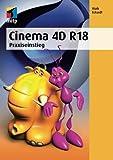 Cinema 4D R18: Praxiseinstieg (German Edition)