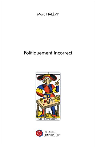 Politiquement Incorrect (French Edition)