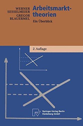 Arbeitsmarkttheorien. Ein Überblick (Physica-Lehrbuch)
